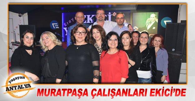 Muratpaşa çalışanları Ekici'de