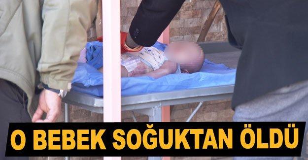 O bebek soğuktan öldü
