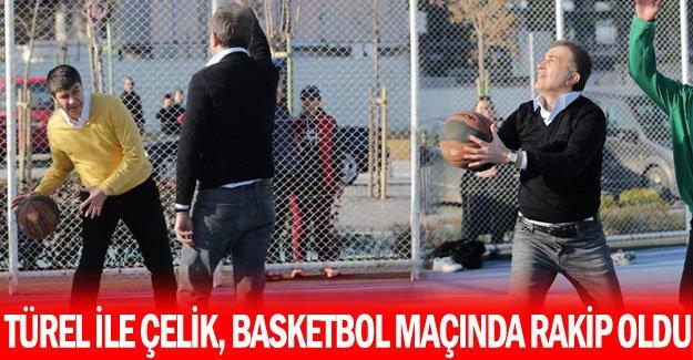 Türel ile Çelik, basketbol maçında rakip oldu