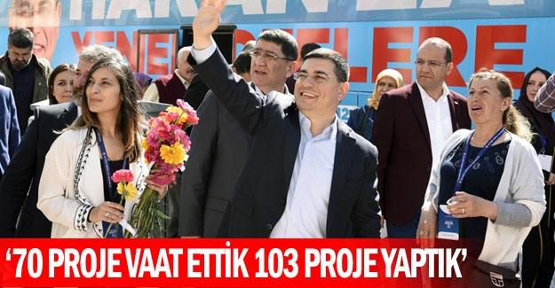 '70 proje vaat ettik 103 proje yaptık'