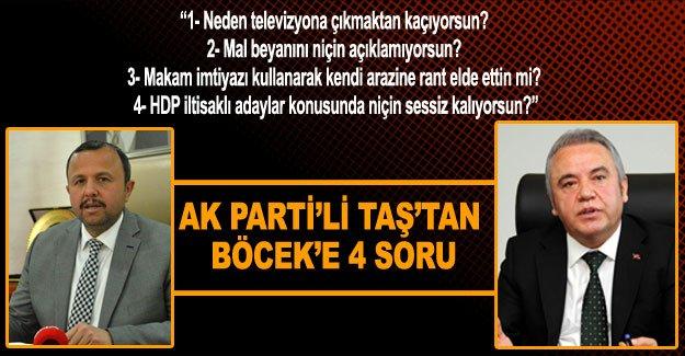 AK Parti'li Taş'tan BÖCEK'E 4 SORU