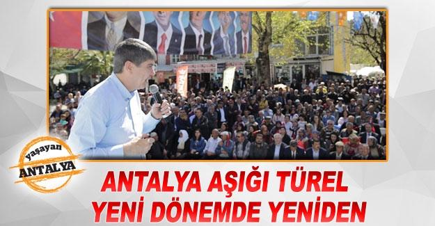 Antalya aşığı TÜREL yeni dönemde yeniden