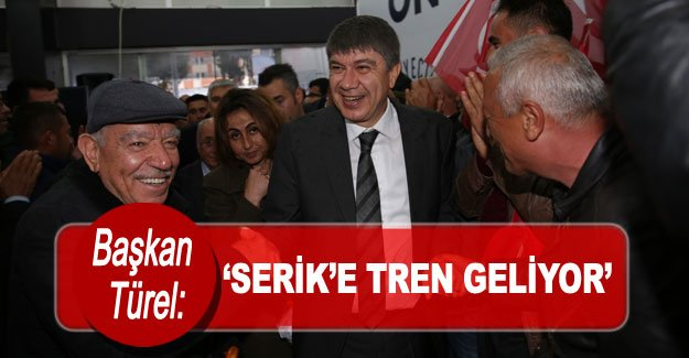 Başkan Türel, 'Serik'e tren geliyor'