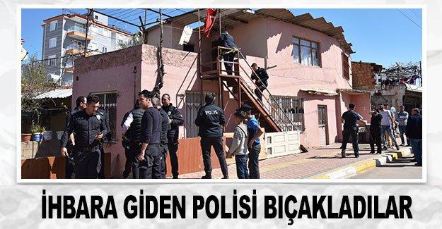 İhbara giden polisi bıçakladılar