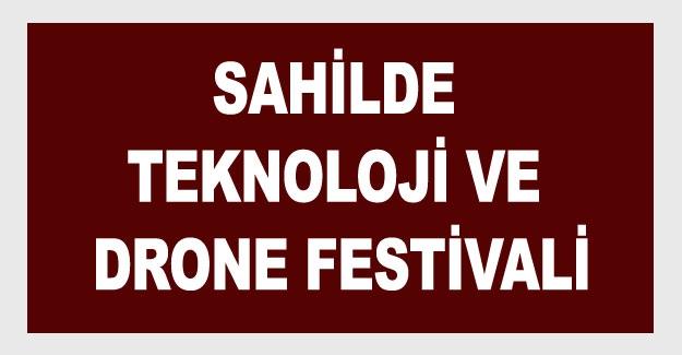 Sahilde Teknoloji ve Drone Festivali