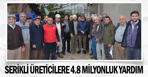 Serikli üreticilere 4.8 milyonluk yardım