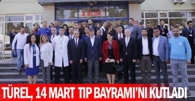 Türel, 14 Mart Tıp Bayramı'nı kutladı