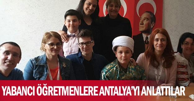 Yabancı öğretmenlere Antalya'yı anlattılar