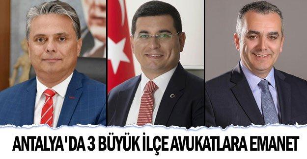 Antalya'da 3 büyük ilçe avukatlara emanet