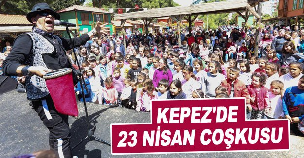 Kepez'de 23 Nisan coşkusu