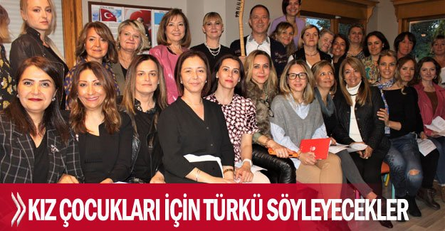 Kız çocukları için Türkü söyleyecekler