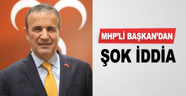 MHP'li Başkan'dan şok iddia