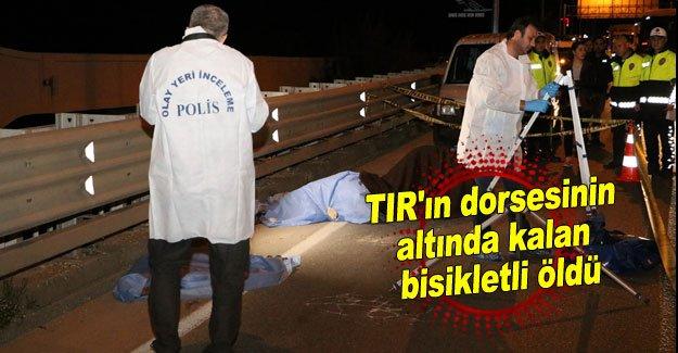 TIR'ın dorsesinin altında kalan bisikletli öldü