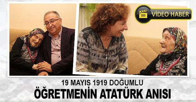 19 Mayıs 1919 doğumlu öğretmenin Atatürk anısı