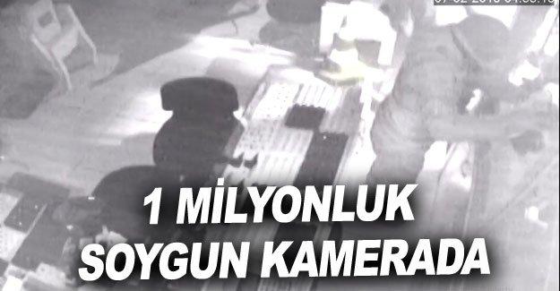1 milyonluk soygun kamerada