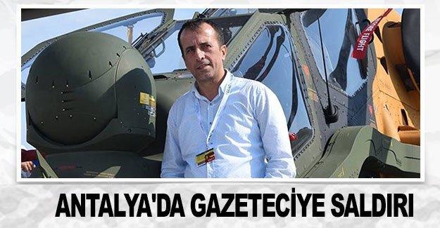 Antalya'da gazeteciye saldırı