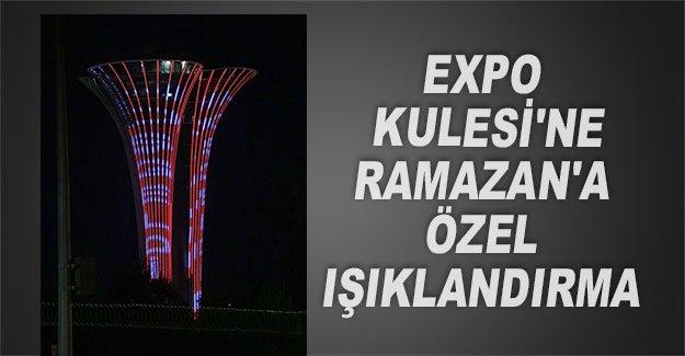 Expo Kulesi'ne Ramazan'a özel ışıklandırma