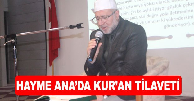 Hayme Ana'da Kur'an tilaveti