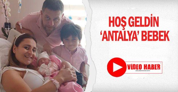 Hoş geldin 'Antalya' bebek