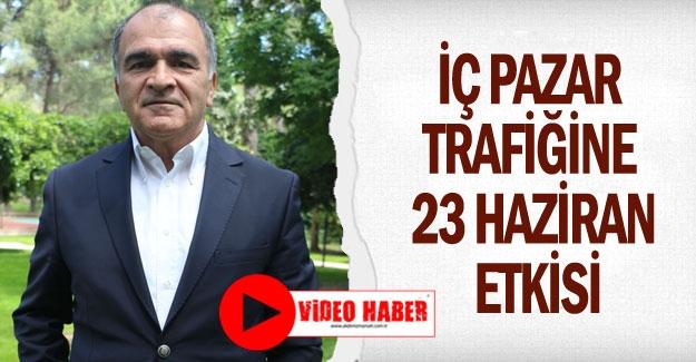 İç pazar trafiğine 23 Haziran etkisi