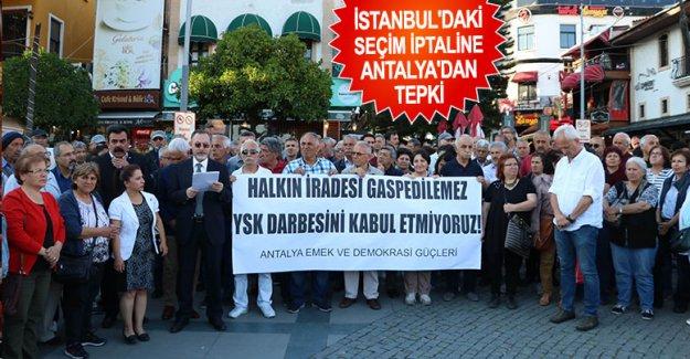 İstanbul'daki seçim iptaline Antalya'dan tepki