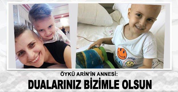 Öykü Arin'in annesi: Umutlarınız, dualarınız bizimle olsun
