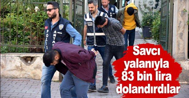 Savcı yalanıyla 83 bin lira dolandırdılar