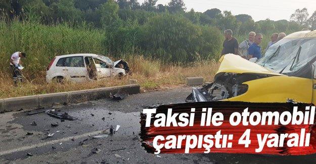 Taksi ile otomobil çarpıştı: 4 yaralı