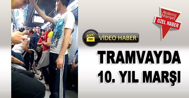 Tramvayda 10. Yıl Marşı
