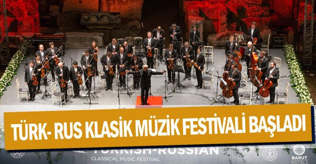 Türk- Rus Klasik Müzik Festivali başladı