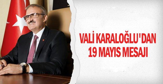 Vali Karaloğlu'dan 19 Mayıs mesajı