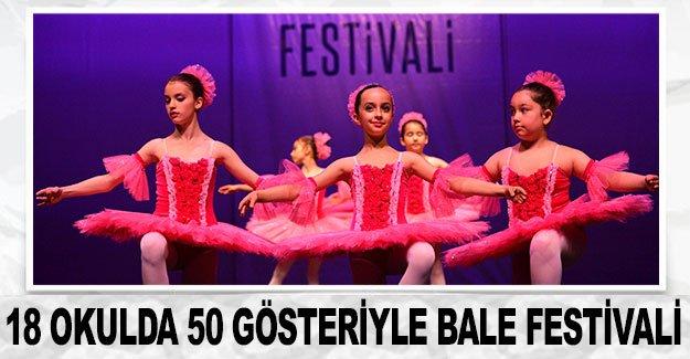 18 okulda 50 gösteriyle Bale Festivali