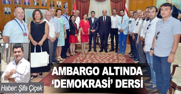 AMBARGO ALTINDA  'DEMOKRASİ' DERSİ