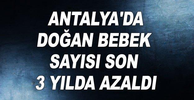 Antalya'da doğan bebek sayısı son 3 yılda azaldı