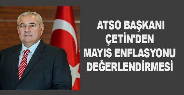 ATSO Başkanı Çetin'den mayıs enflasyonu değerlendirmesi