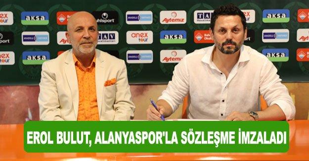 Erol Bulut, Alanyaspor'la sözleşme imzaladı