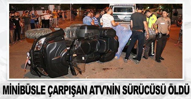 Minibüs ile çarpışan ATV'nin sürücüsü öldü