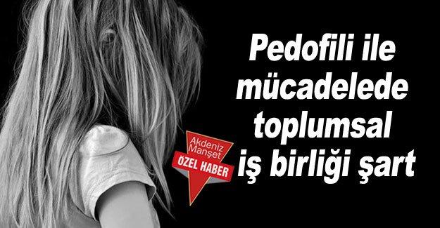 Pedofili ile mücadelede toplumsal iş birliği şart