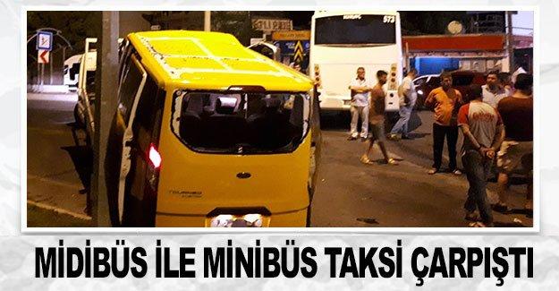 Midibüs ile minibüs taksi çarpıştı