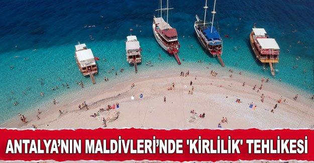 Antalya'nın Maldivleri'nde 'kirlilik' tehlikesi