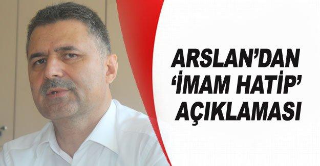 Arslan'dan 'imam hatip' açıklaması