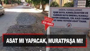 ASAT mı yapacak, Muratpaşa mı!