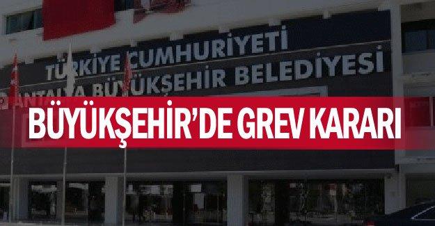Büyükşehir'de grev kararı