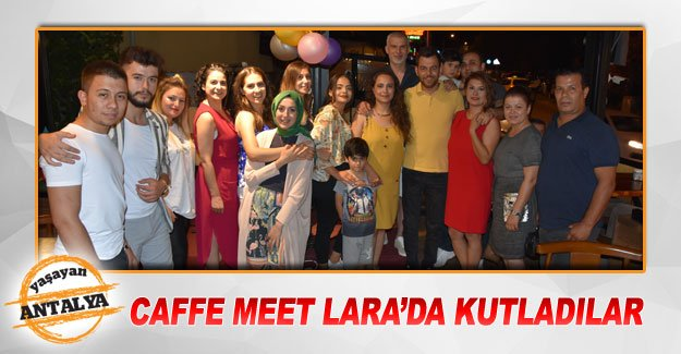 Caffe Meet Lara'da kutladılar