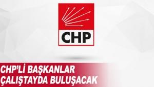 CHP'li başkanlar çalıştayda buluşacak