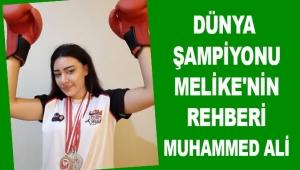 Dünya Şampiyonu Melike'nin rehberi Muhammed Ali