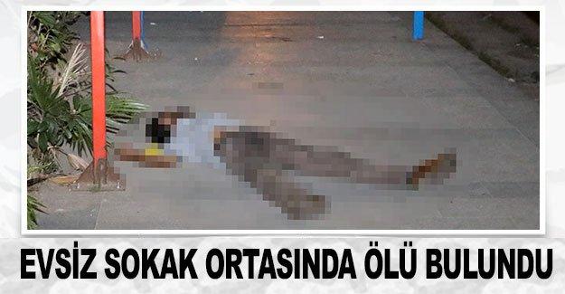 Evsiz sokak ortasında ölü bulundu