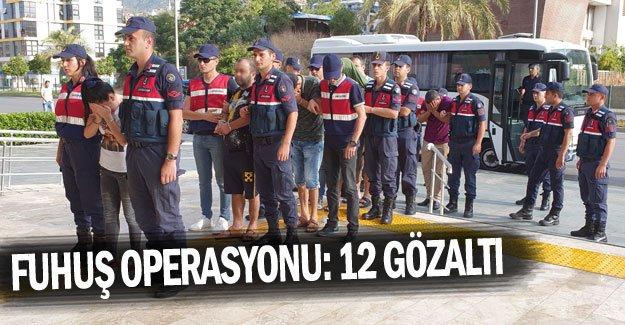 Fuhuş operasyonu: 12 gözaltı