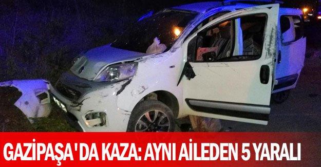 Gazipaşa'da kaza: aynı aileden 5 yaralı