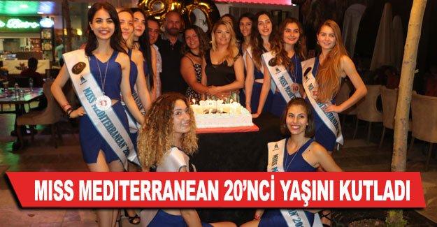Miss Mediterranean 20'nci yaşını kutladı